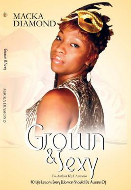 Grown & Sexy - Macka Diamond
