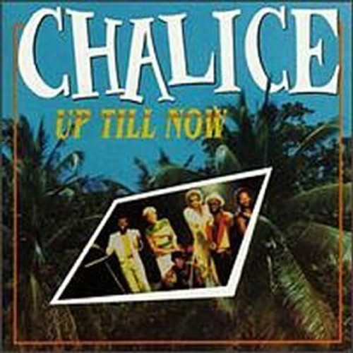 Up Till Now - Chalice (LP)