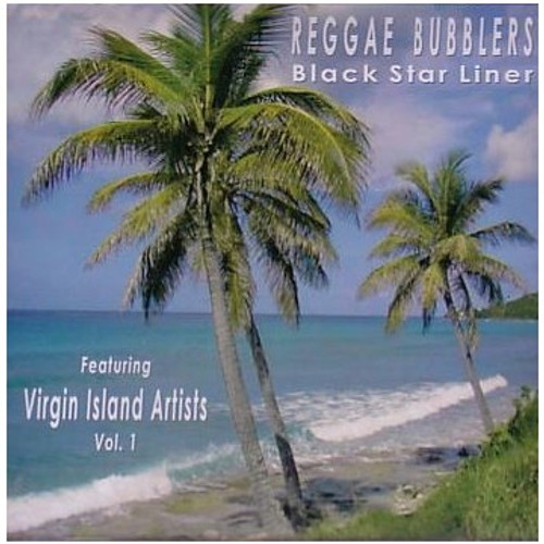 Black Star Liner Feat.virgin Island Artists 1 - Reggae Bubblers