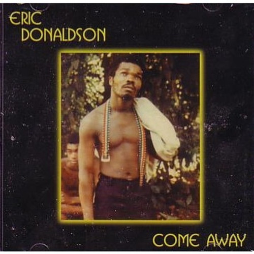 Come Away - Eric Donaldson