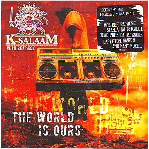 The World Is Ours W/beatnick - K-salaam
