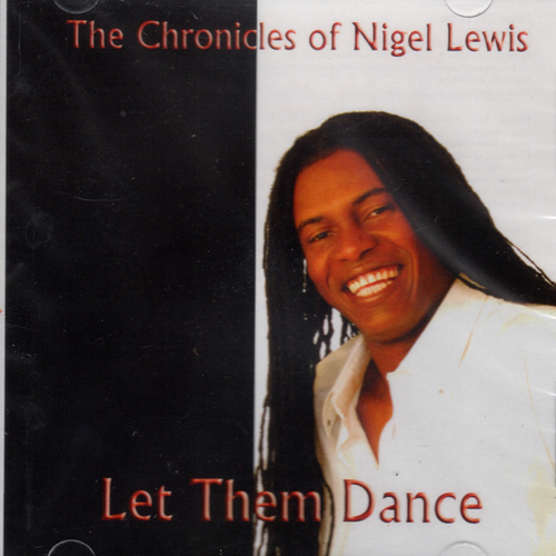 Let Them Dance The Chronicles Of Nigel Lewis - Nigel Lewis