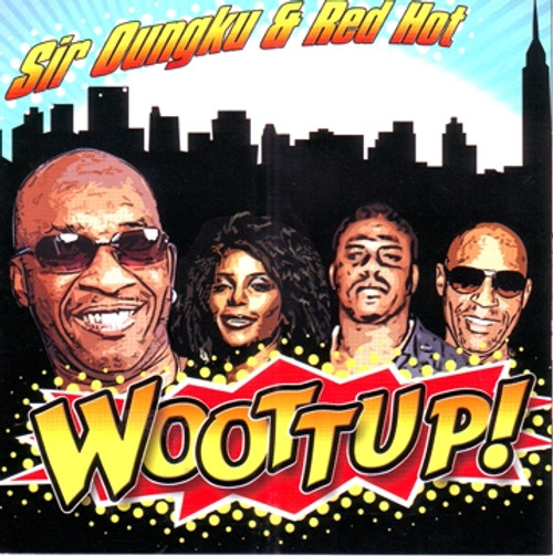 Woottup - Sir Dungku & Red Hot Flames