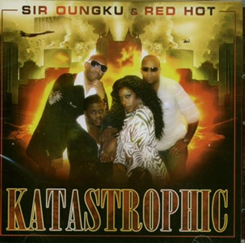 Katastrophic - Sir Oungku & Red Hot
