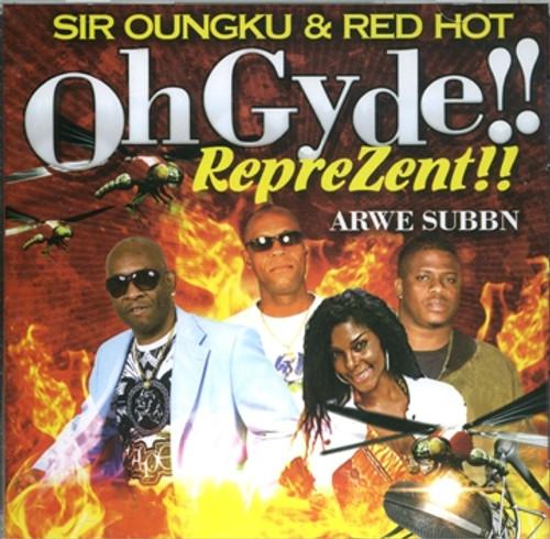 Oh Gyde Reprezent - Sir Oungku & Red Hot
