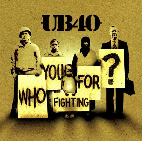 Who You Fighting For? - Ub40