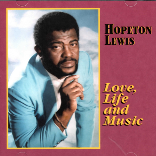 Love Life And Music - Hopeton Lewis
