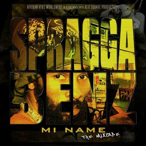 Spragga Benz Mi Name:the Mixtape - Spagga Benz