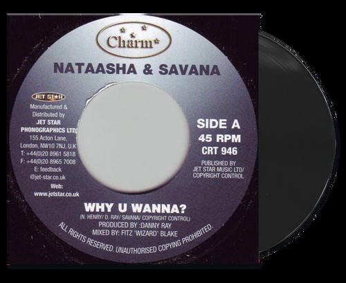 Why U Wanna ? - Nataasha & Savana (7 Inch Vinyl)