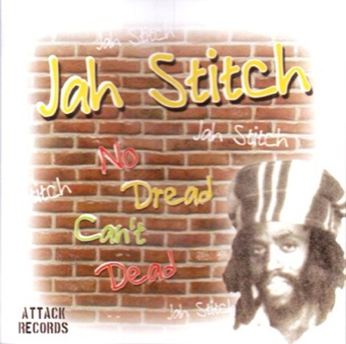No Dread Can't Dead - Jah Stitch