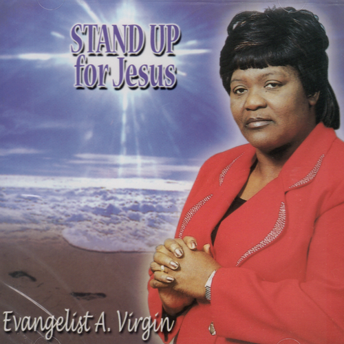 Stand Up For Jesus - Evangelist Audrey Virgin