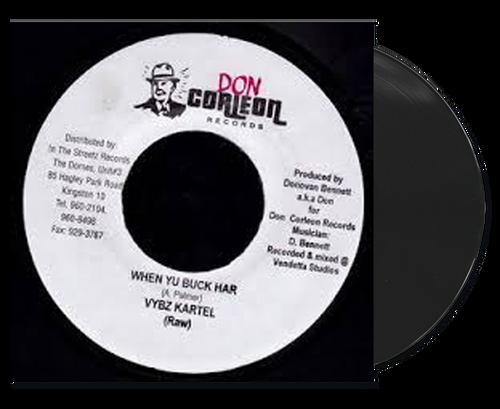 When Yu Buck Har - Vybz Kartel (7 Inch Vinyl)