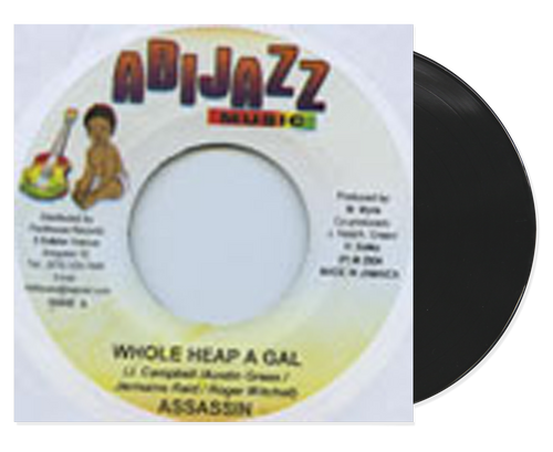 Whole Heap A Gal - Assassin (7 Inch Vinyl)
