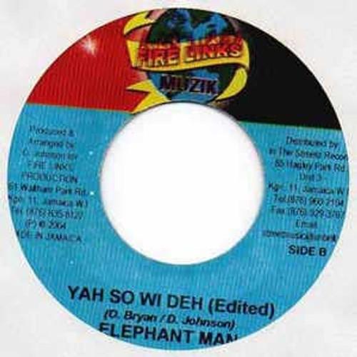 Yah So Wi Deh - Elephant Man (7 Inch Vinyl)