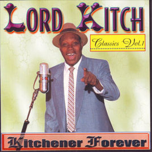 Kitchener Forever - Lord Kitchner