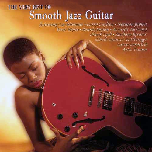 The Very Best Smooth Jazz Guitar - Various Artists