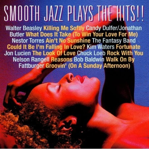 Smooth Jazz Plays The Hits!! - Various Artists