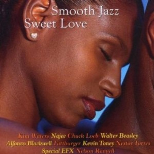 Smooth Jazz Sweet Love - Various Artists