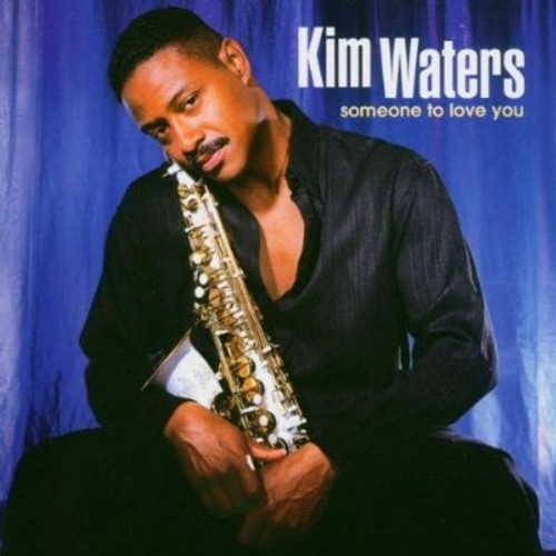 Someone To Love You - Kim Waters