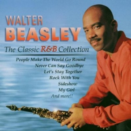 The Classic R&b Collection - Walter Beasley