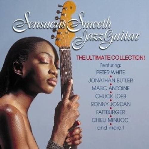 Sensuous Smooth Jazz Guitar - Various Artists