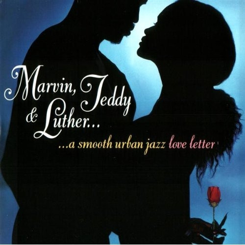 A Smooth Urban Jazz Love Letter - Marvin, Teddy & Luther