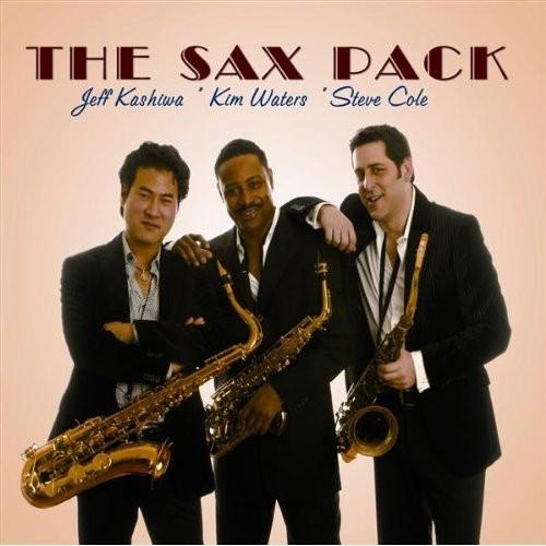 The Sax Pack - Jeff Kashiwa, Kim Waters & Steve Cole