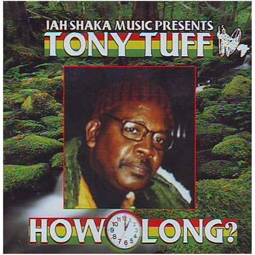 How Long - Tony Tuff