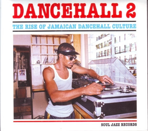 Dancehall 2: Rise Of Jamaican Dancehall Culture - Various Artists
