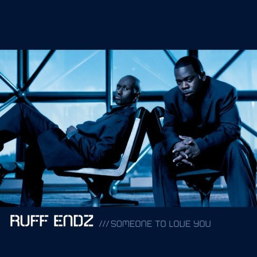 Someone To Love You - Ruff Endz