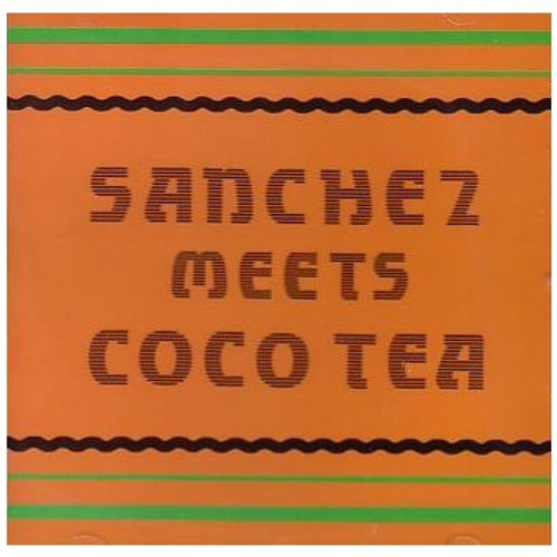 Sanchez Meets Coco Tea - Sanchez & Coco Tea