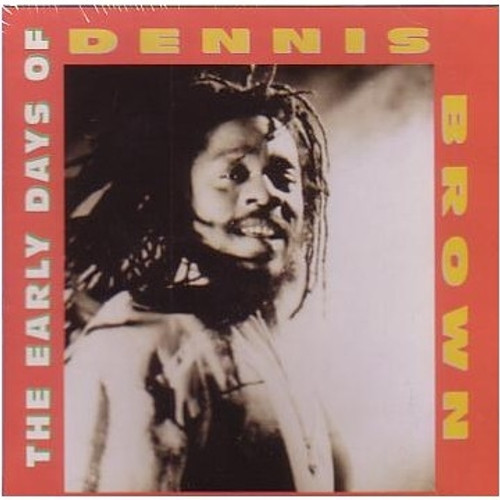 The Early Days Of Dennis Brown - Dennis Brown