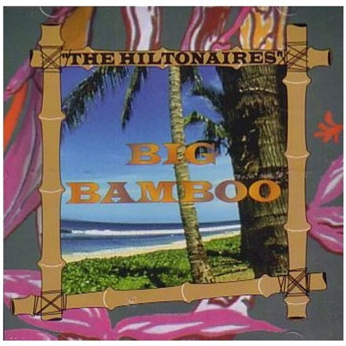 Big Bamboo - The Hiltonaries