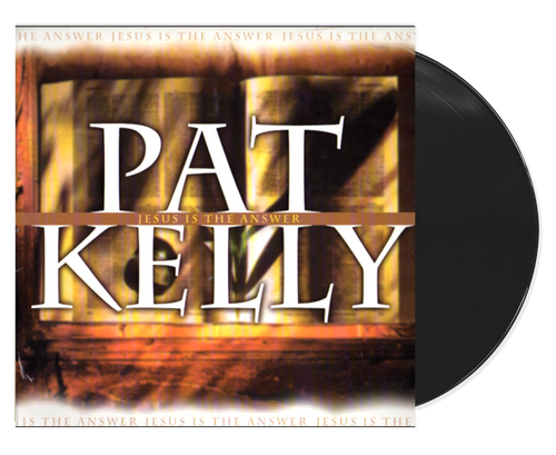 Jesus Is The Answer - Pat Kelly (LP)