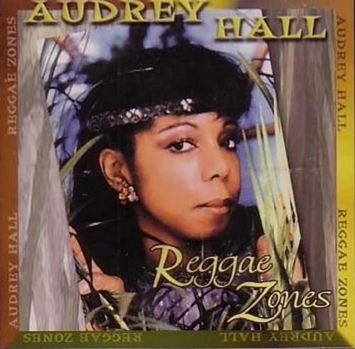 Reggae Zones - Audrey Hall