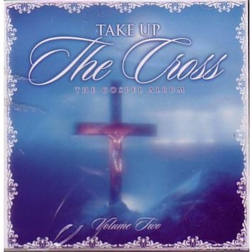 Take Up The Cross Vol.2 - Various Artists