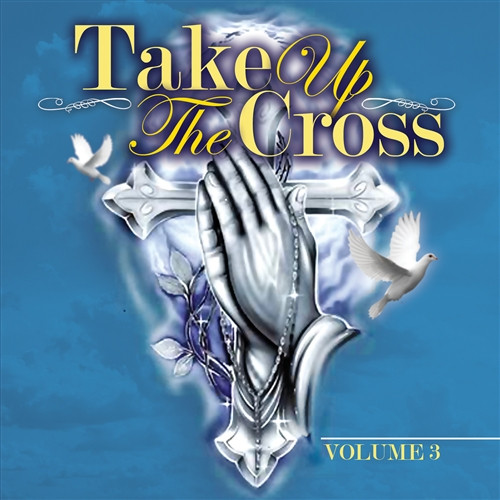 Take Up The Cross 3 - Various Artists