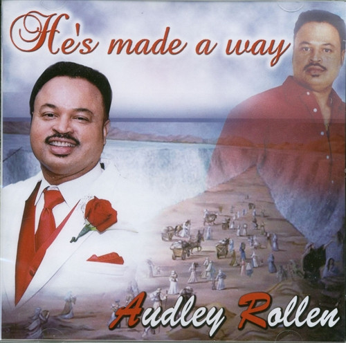 He's Made A Way - Audley Rollen