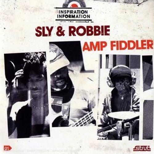 Inspiration Information - Amp Fiddler / Sly & Robbie