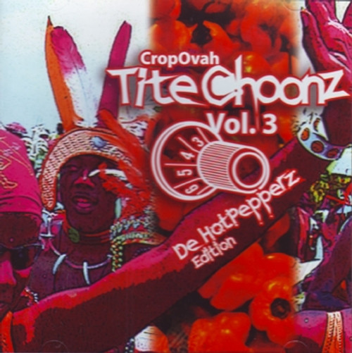 Cropovah Tite Choonz Vol.3:de Hotpepperz Edition - Various Artists