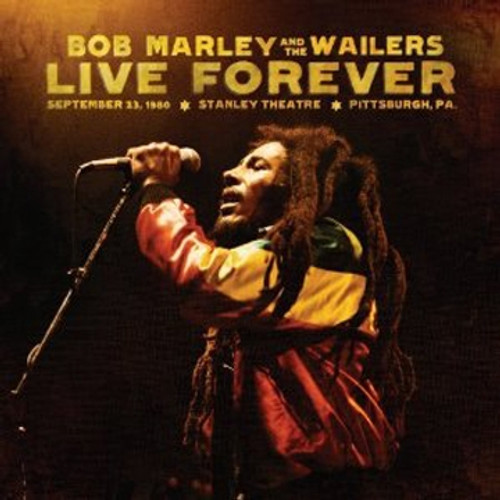 Live Forever: 2CD Stanley Theatre, Pittsburgh - Bob Marley & The Wailers