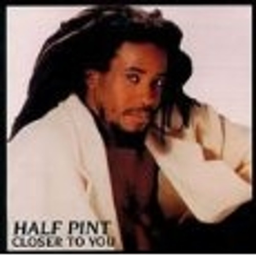 Closer To You - Half Pint