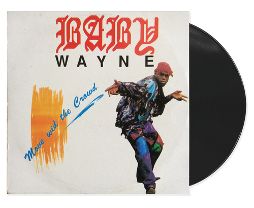 Move With The Crowd - Baby Wayne (LP)