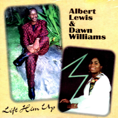 Lift Him Up - Albert Lewis & Dawn Williams