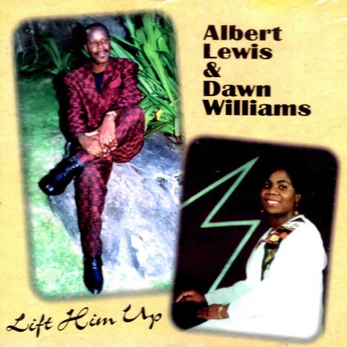 Lift Him Up - Albert Lewis & Dawn Williams