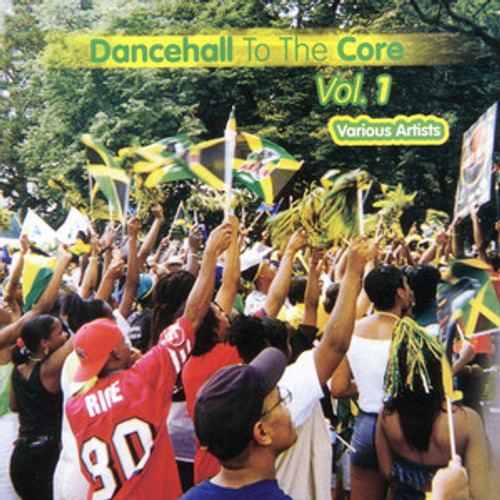 Dancehall To The Core - Various Artists