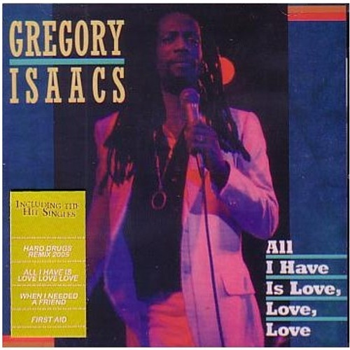 All I Have Is Love, Love, Love - Gregory Isaacs