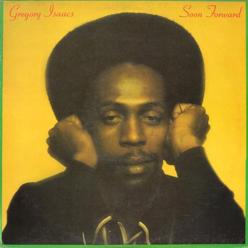 Soon Forward - Gregory Isaacs