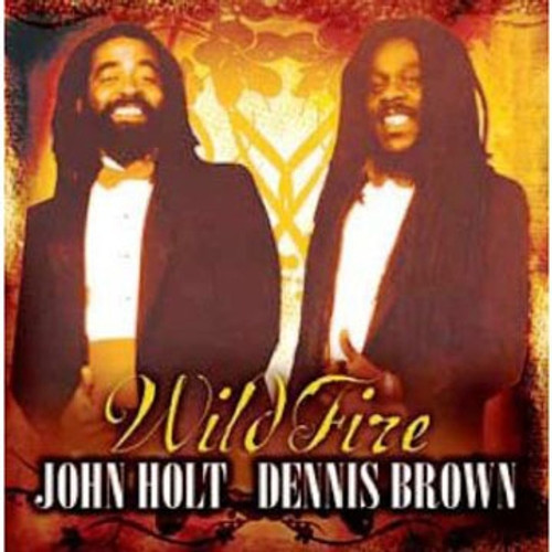 Wild Fire - John Holt & Dennis Brown