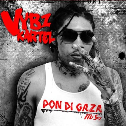Pon Di Gaza Mi Sey - Vybz Kartel